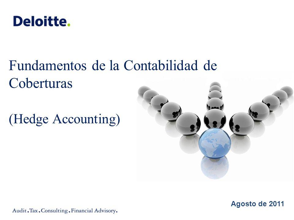 Agosto de 2011 Fundamentos de la Contabilidad de Coberturas (Hedge Accounting)