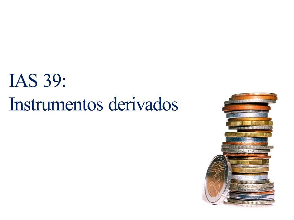 IAS 39: Instrumentos derivados