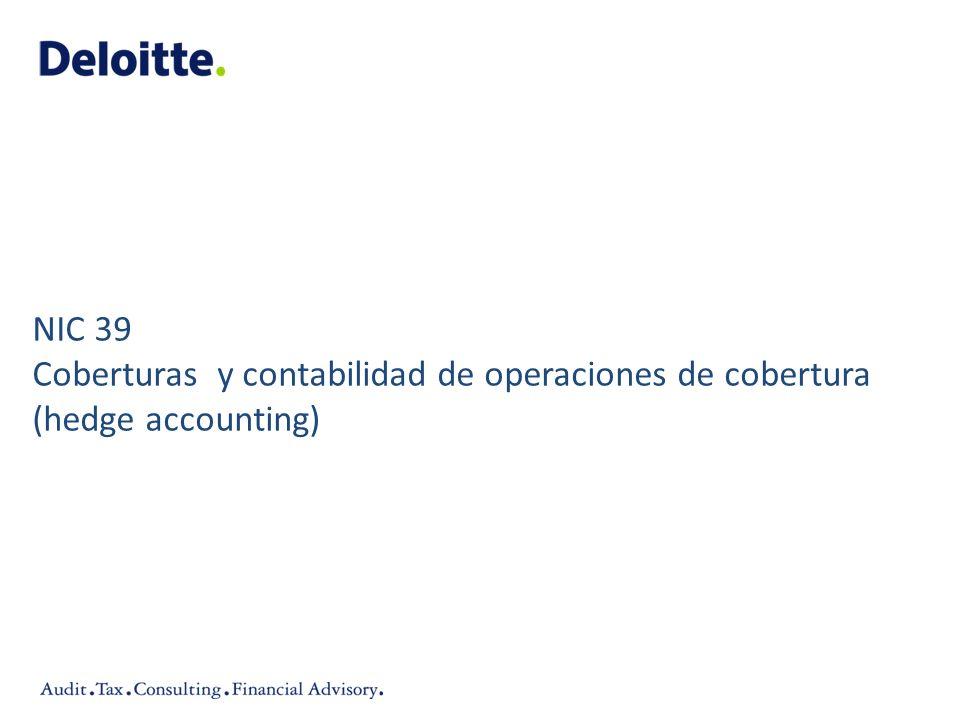 NIC 39 Coberturas y contabilidad de operaciones de cobertura (hedge accounting)