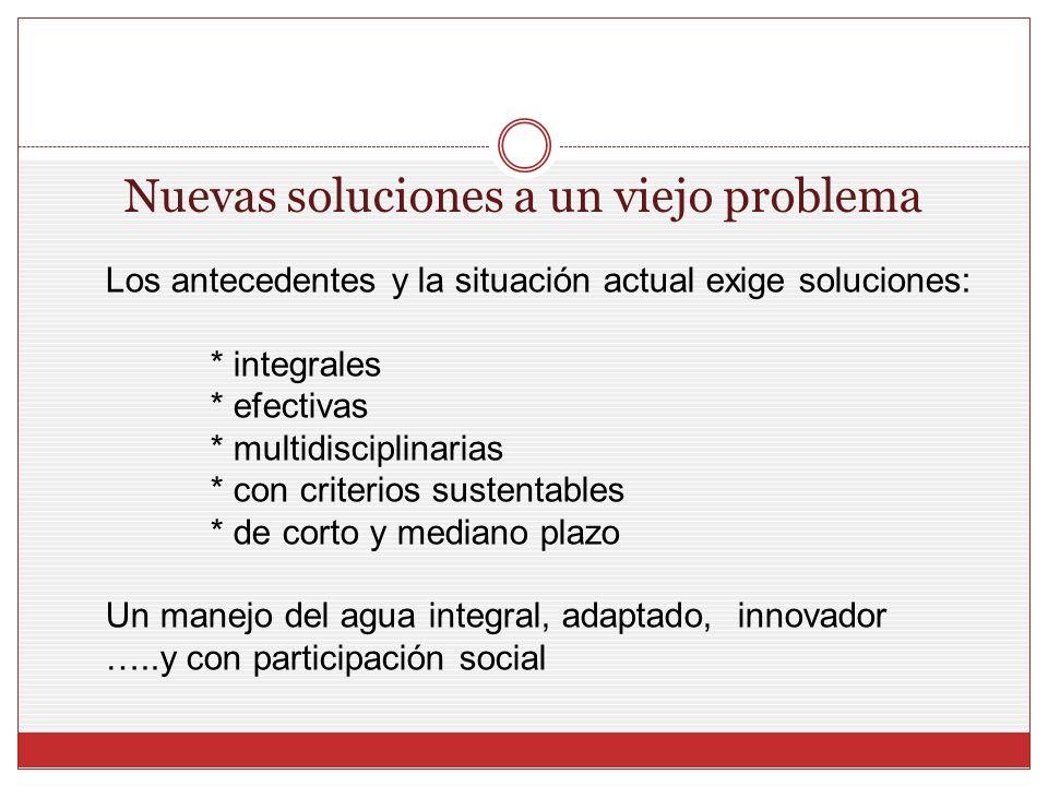 Nuevas soluciones a un viejo problema Los antecedentes y la situación actual exige soluciones: * integrales * efectivas * multidisciplinarias * con cr