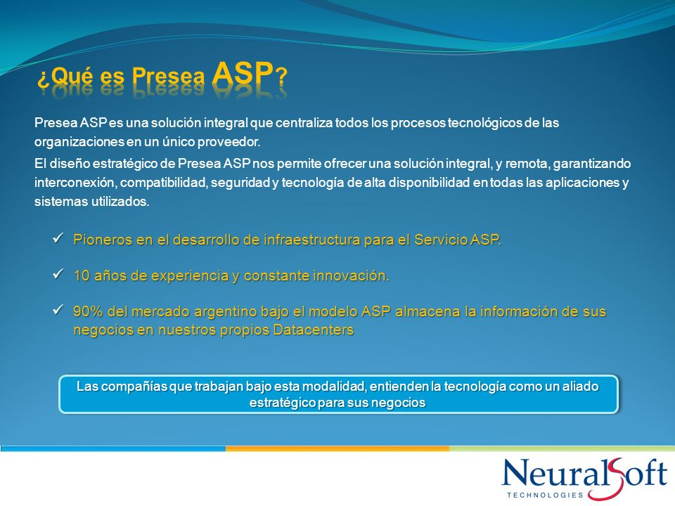 Presea ASP es una solución integral que centraliza todos los procesos tecnológicos de las organizaciones en un único proveedor.