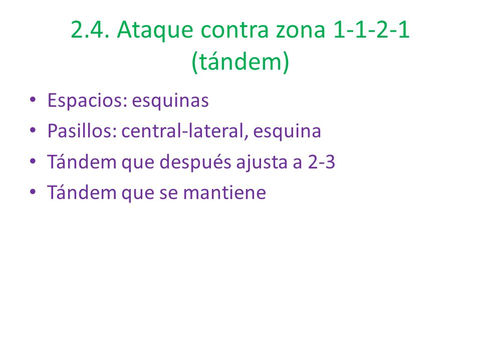 Espacios: esquinas Pasillos: central-lateral, esquina Tándem que después ajusta a 2-3 Tándem que se mantiene
