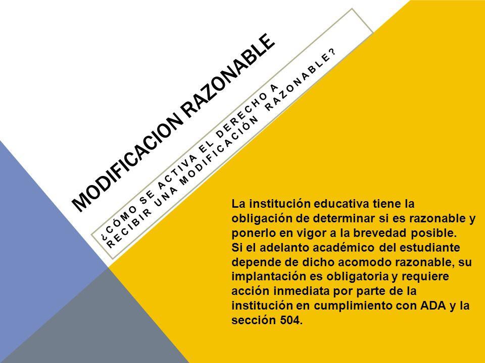 MODIFICACION RAZONABLE ¿CÓMO SE ACTIVA EL DERECHO A RECIBIR UNA MODIFICACIÓN RAZONABLE.