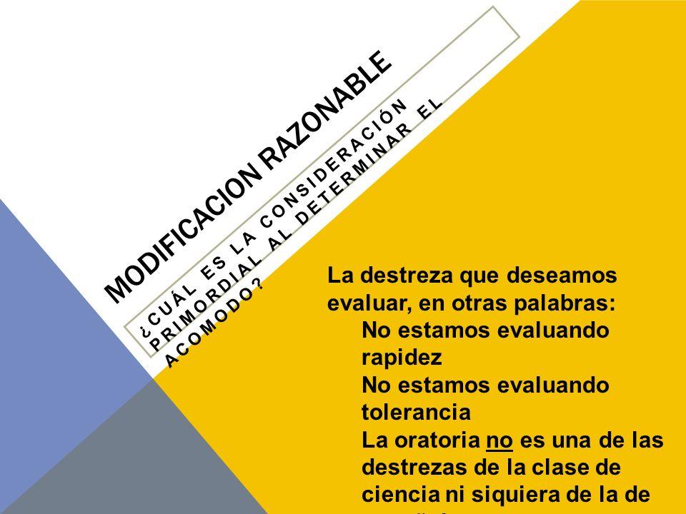 MODIFICACION RAZONABLE ONEROSIDAD ES : Una acción que altera la naturaleza del servicio o requiere un gasto o inversión excesiva e irrazonable.