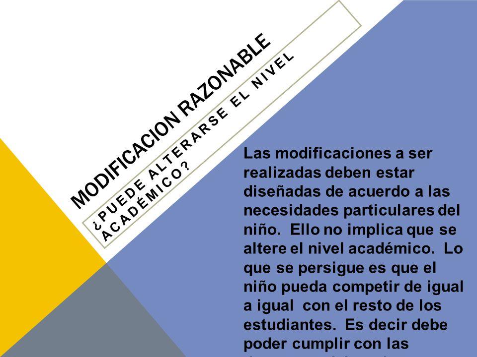 MODIFICACION RAZONABLE ¿PUEDE ALTERARSE EL NIVEL ACADÉMICO.