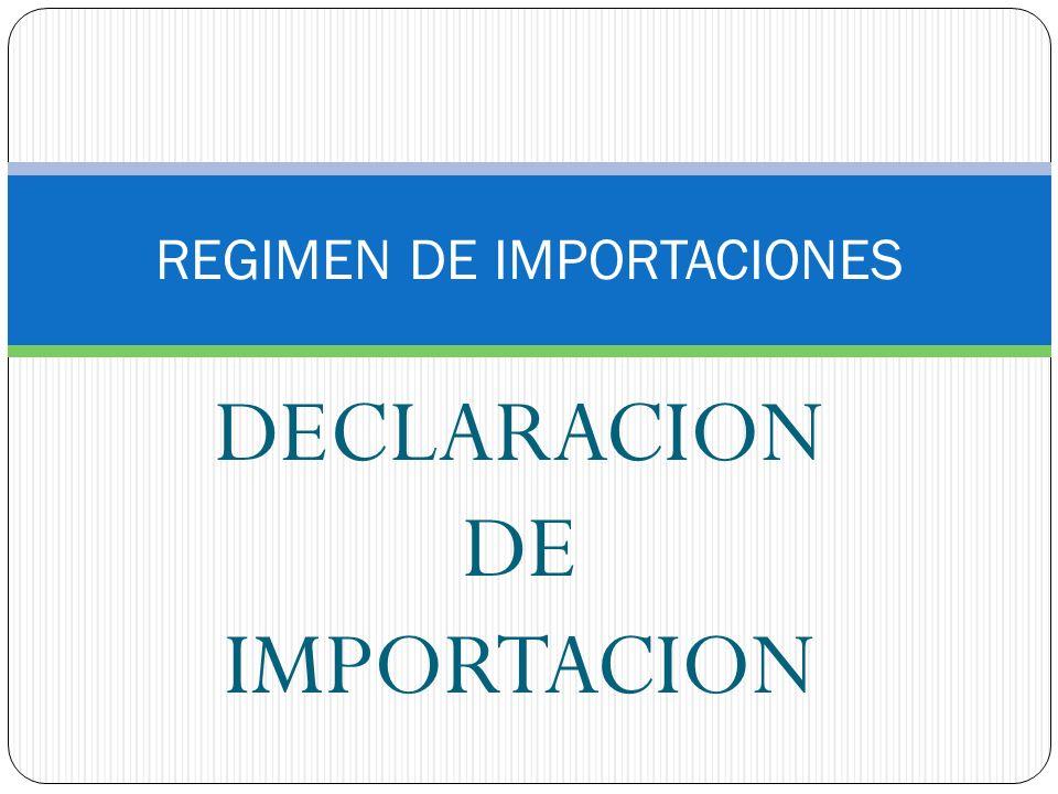 DECLARACION DE IMPORTACION REGIMEN DE IMPORTACIONES