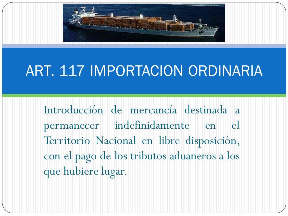 Introducción de mercancía destinada a permanecer indefinidamente en el Territorio Nacional en libre disposición, con el pago de los tributos aduaneros