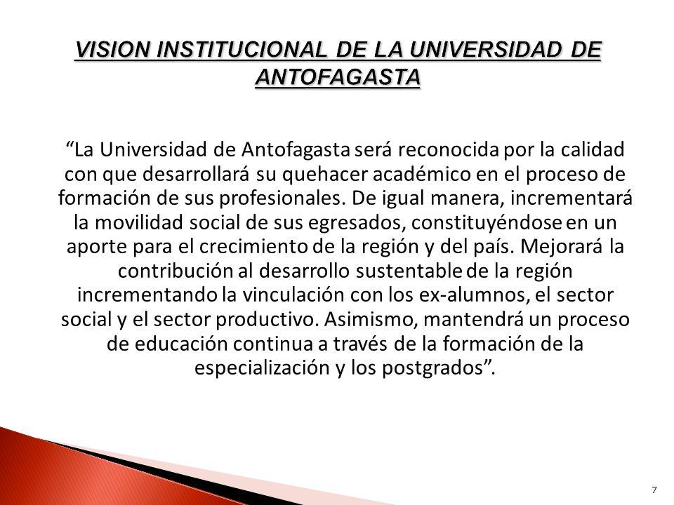 La Universidad de Antofagasta será reconocida por la calidad con que desarrollará su quehacer académico en el proceso de formación de sus profesionale