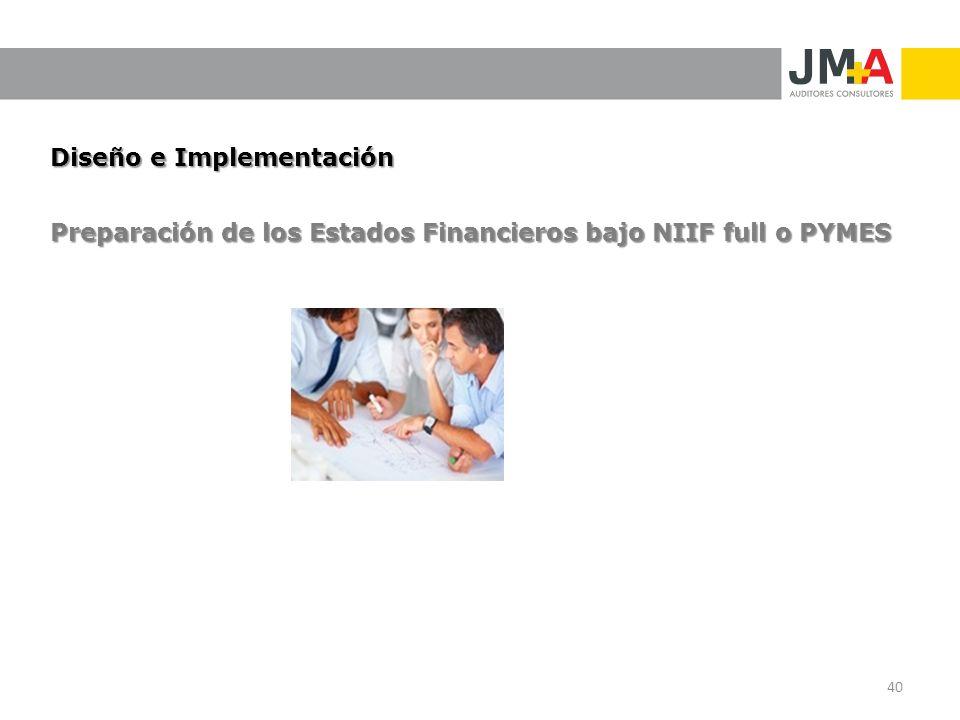 Diseño e Implementación Preparación de los Estados Financieros bajo NIIF full o PYMES 40