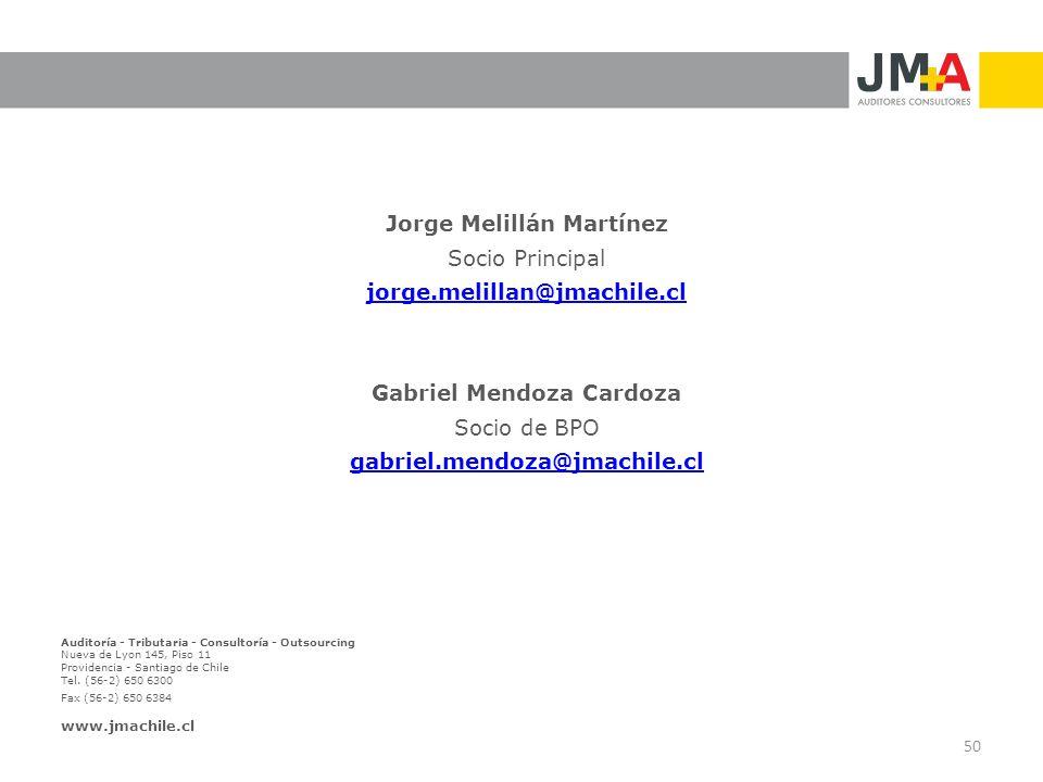 50 Jorge Melillán Martínez Socio Principal jorge.melillan@jmachile.cl Gabriel Mendoza Cardoza Socio de BPO gabriel.mendoza@jmachile.cl Auditoría - Tri