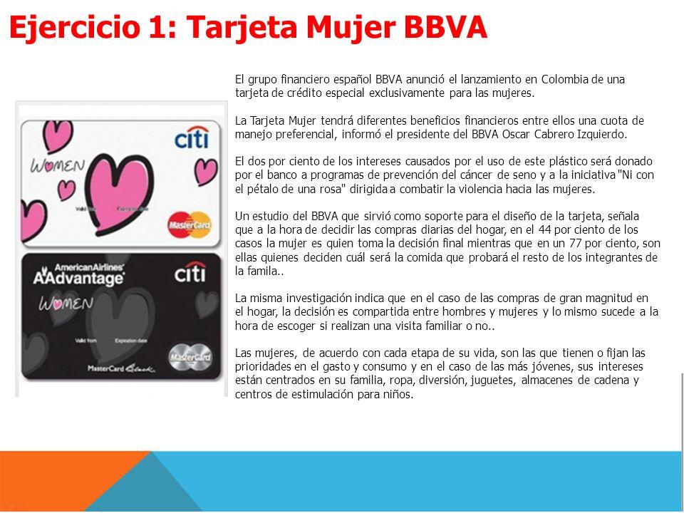 El grupo financiero español BBVA anunció el lanzamiento en Colombia de una tarjeta de crédito especial exclusivamente para las mujeres. La Tarjeta Muj