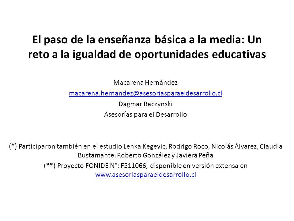 El paso de la enseñanza básica a la media: Un reto a la igualdad de oportunidades educativas Macarena Hernández macarena.hernandez@asesoriasparaeldesa