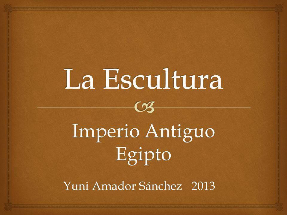 Imperio Antiguo Egipto Yuni Amador Sánchez 2013
