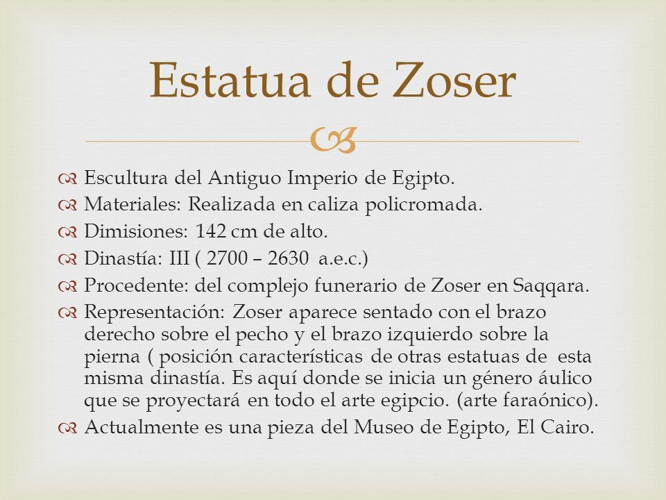 Escultura del Antiguo Imperio de Egipto. Materiales: Realizada en caliza policromada. Dimisiones: 142 cm de alto. Dinastía: III ( 2700 – 2630 a.e.c.)