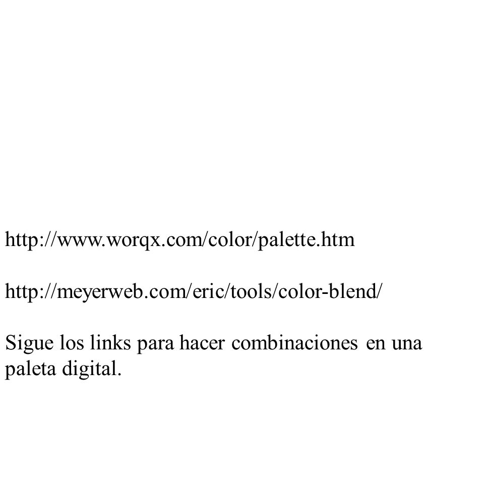 http://www.worqx.com/color/palette.htm http://meyerweb.com/eric/tools/color-blend/ Sigue los links para hacer combinaciones en una paleta digital.