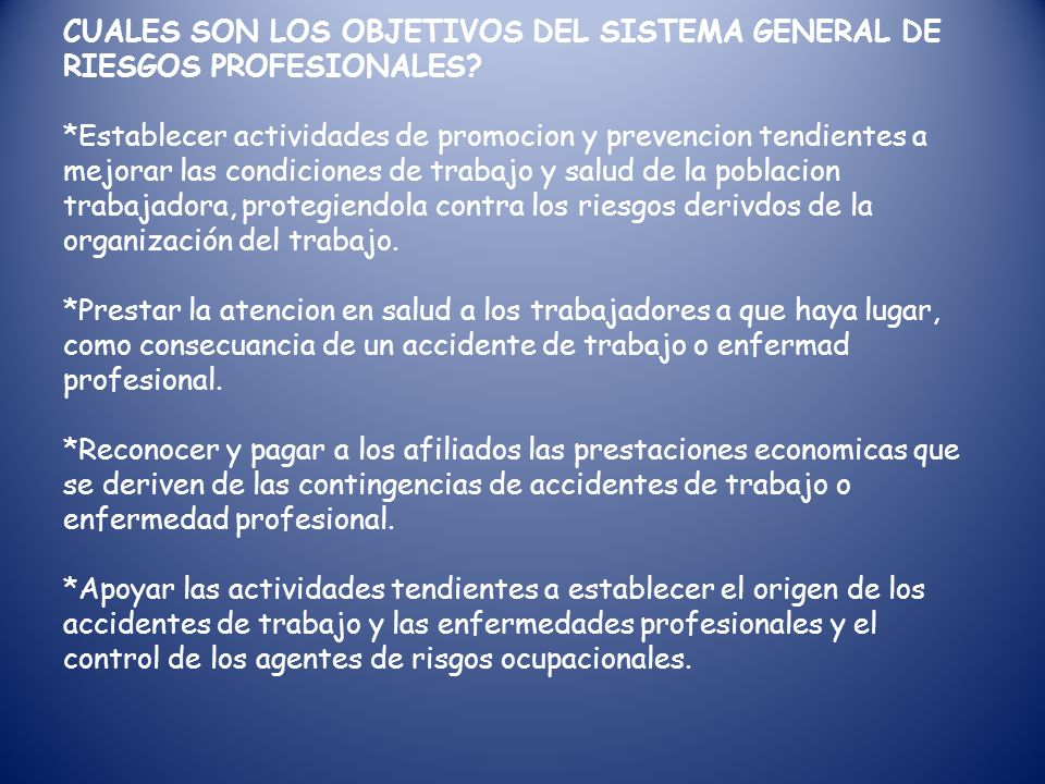 CUALES SON LOS OBJETIVOS DEL SISTEMA GENERAL DE RIESGOS PROFESIONALES.