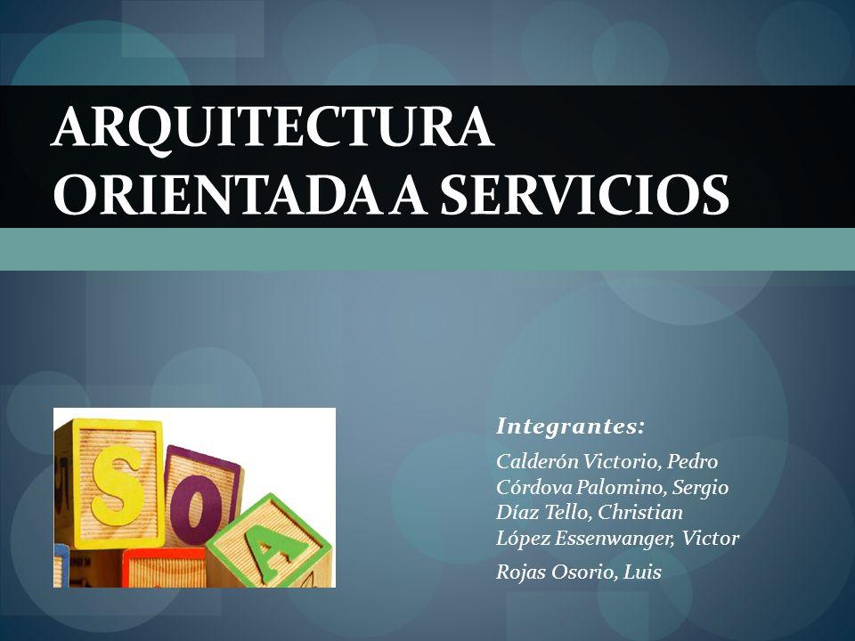 El valor del negocio de SOA Arquitectura Orientado a Servicios VALOR DE NEGOCIO Maximización de agilidad de negocio.