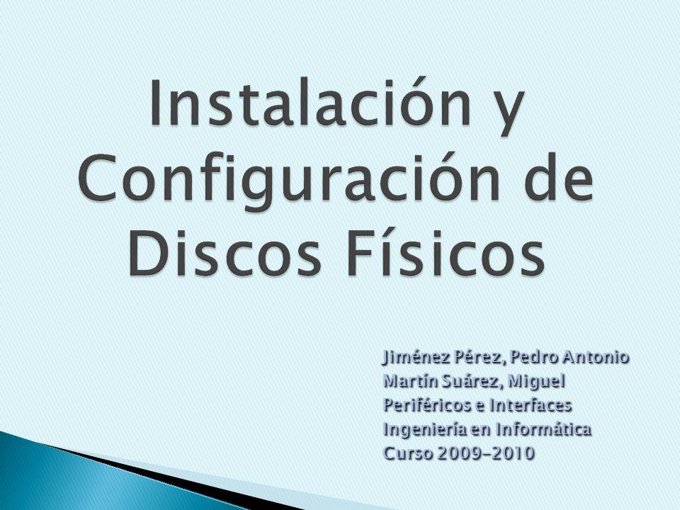 Jiménez Pérez, Pedro Antonio Martín Suárez, Miguel Periféricos e Interfaces Ingeniería en Informática Curso 2009-2010 Jiménez Pérez, Pedro Antonio Mar