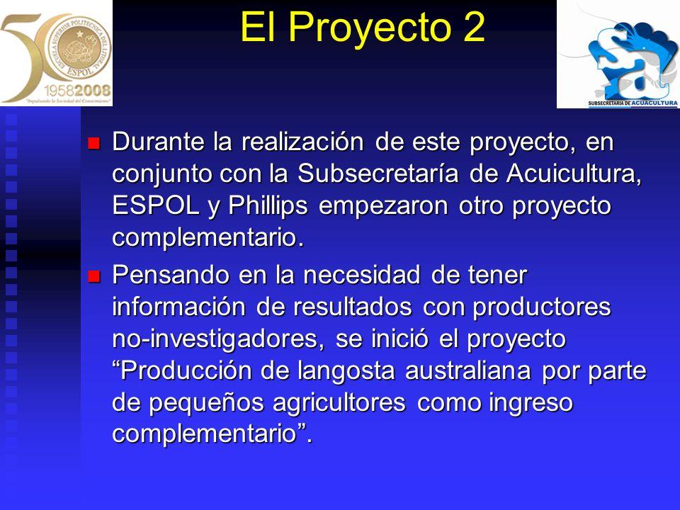 El Proyecto 2 Durante la realización de este proyecto, en conjunto con la Subsecretaría de Acuicultura, ESPOL y Phillips empezaron otro proyecto compl