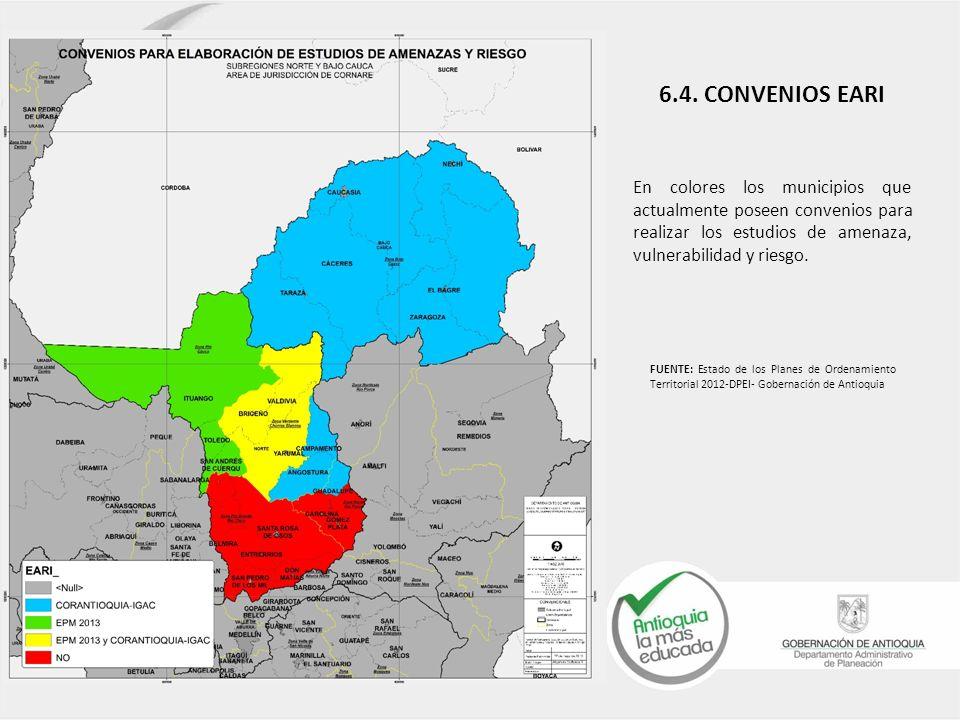 En colores los municipios que actualmente poseen convenios para realizar los estudios de amenaza, vulnerabilidad y riesgo. 6.4. CONVENIOS EARI FUENTE: