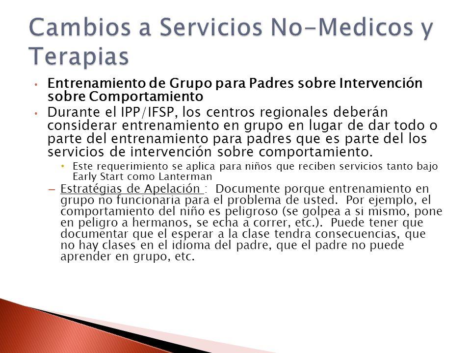 Entrenamiento de Grupo para Padres sobre Intervención sobre Comportamiento Durante el IPP/IFSP, los centros regionales deberán considerar entrenamiento en grupo en lugar de dar todo o parte del entrenamiento para padres que es parte del los servicios de intervención sobre comportamiento.