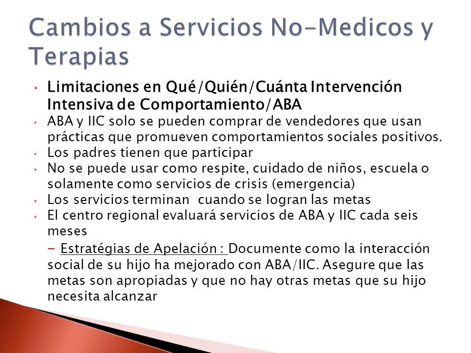 Limitaciones en Qué/Quién/Cu á nta Intervención Intensiva de Comportamiento/ABA ABA y IIC solo se pueden comprar de vendedores que usan prácticas que promueven comportamientos sociales positivos.