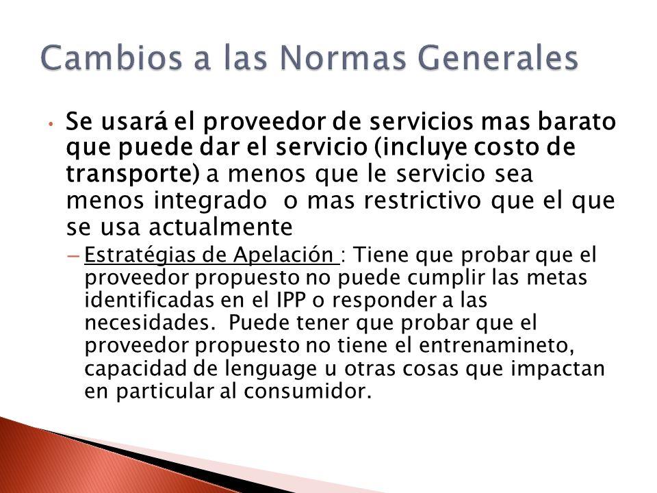 Se usar á el proveedor de servicios mas barato que puede dar el servicio (incluye costo de transporte) a menos que le servicio sea menos integrado o m