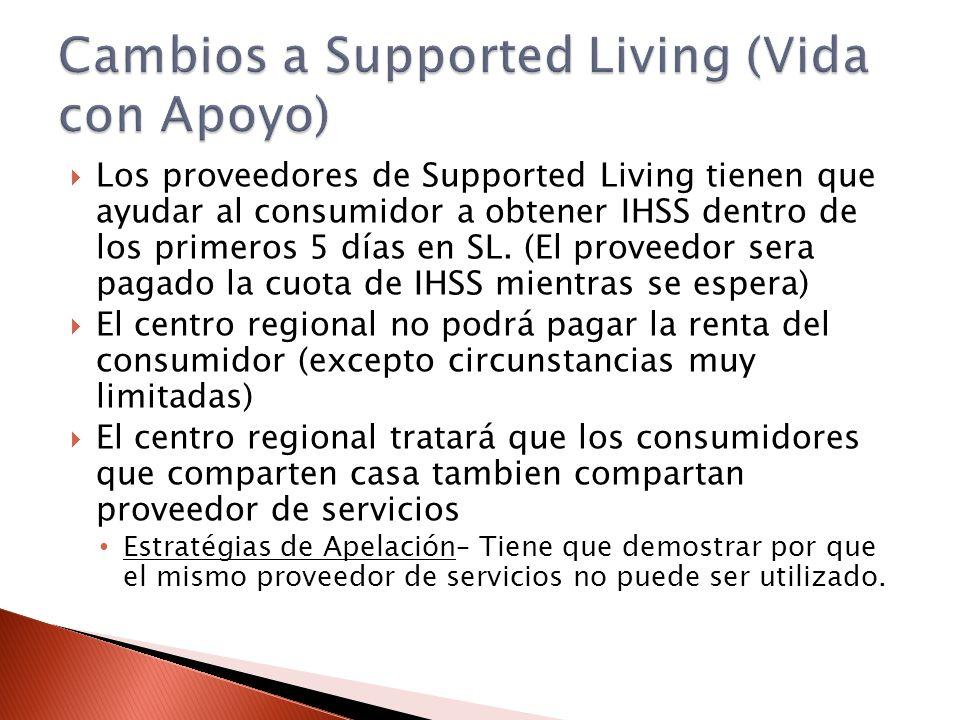 Los proveedores de Supported Living tienen que ayudar al consumidor a obtener IHSS dentro de los primeros 5 días en SL. (El proveedor sera pagado la c