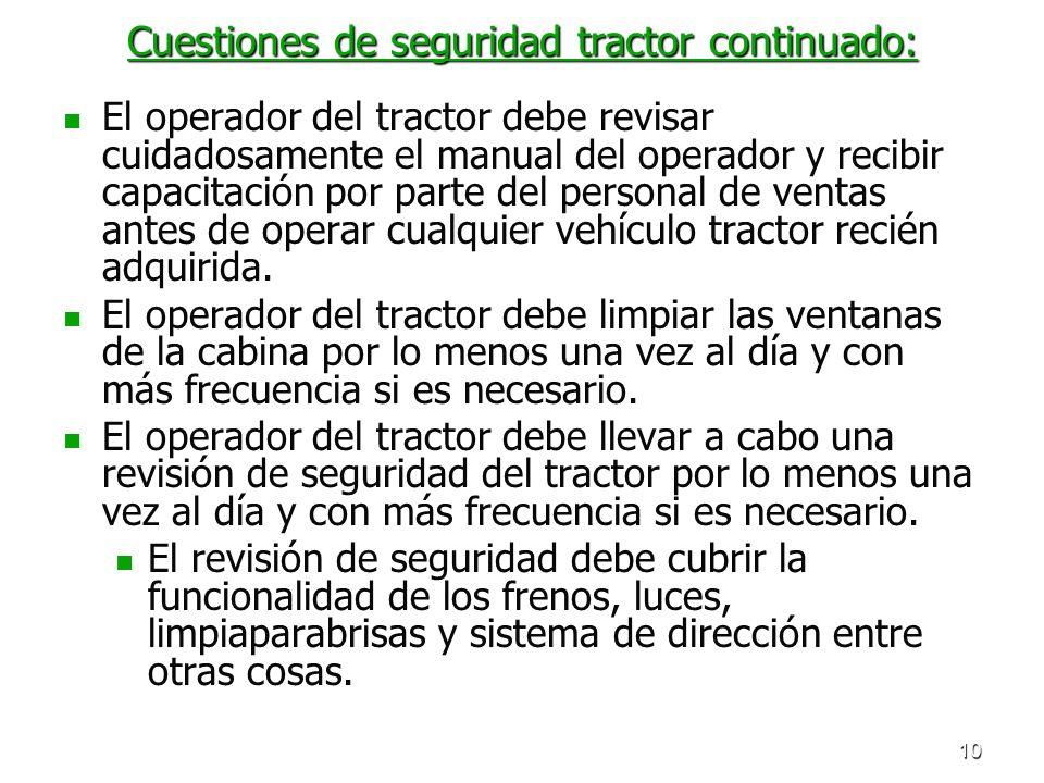 10 Cuestiones de seguridad tractor continuado: El operador del tractor debe revisar cuidadosamente el manual del operador y recibir capacitación por p