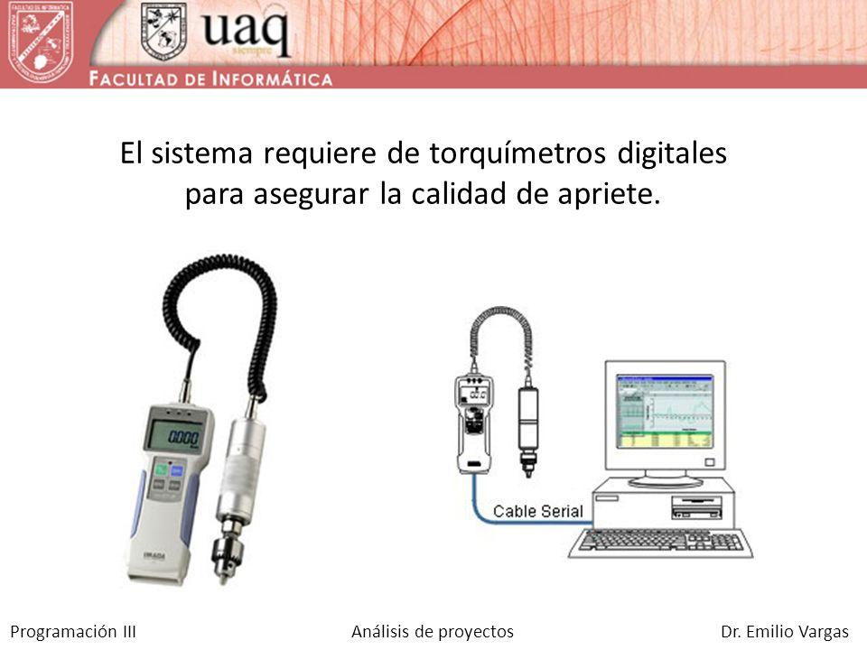 El sistema requiere de torquímetros digitales para asegurar la calidad de apriete.