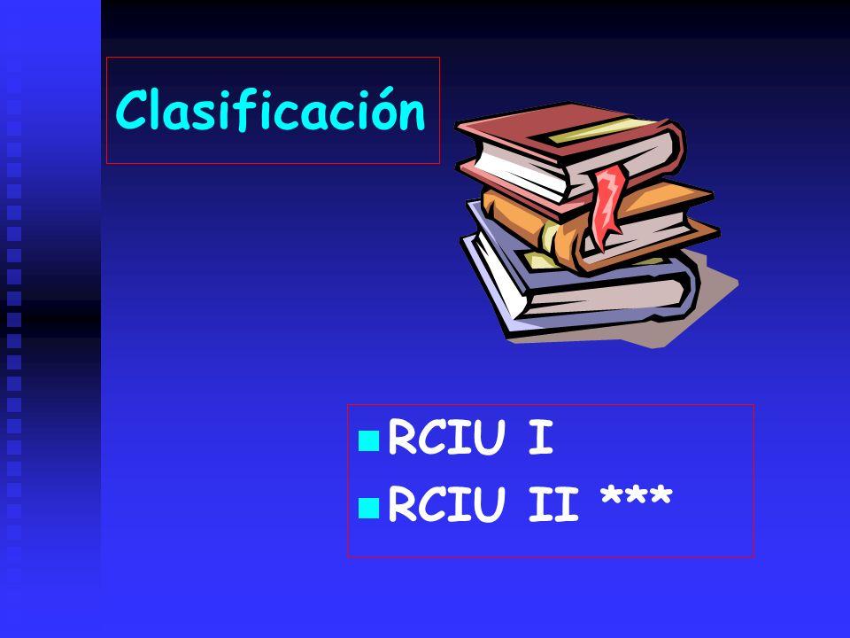 Clasificación RCIU I RCIU II ***