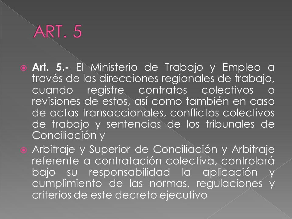 Art. 5.- El Ministerio de Trabajo y Empleo a través de las direcciones regionales de trabajo, cuando registre contratos colectivos o revisiones de est