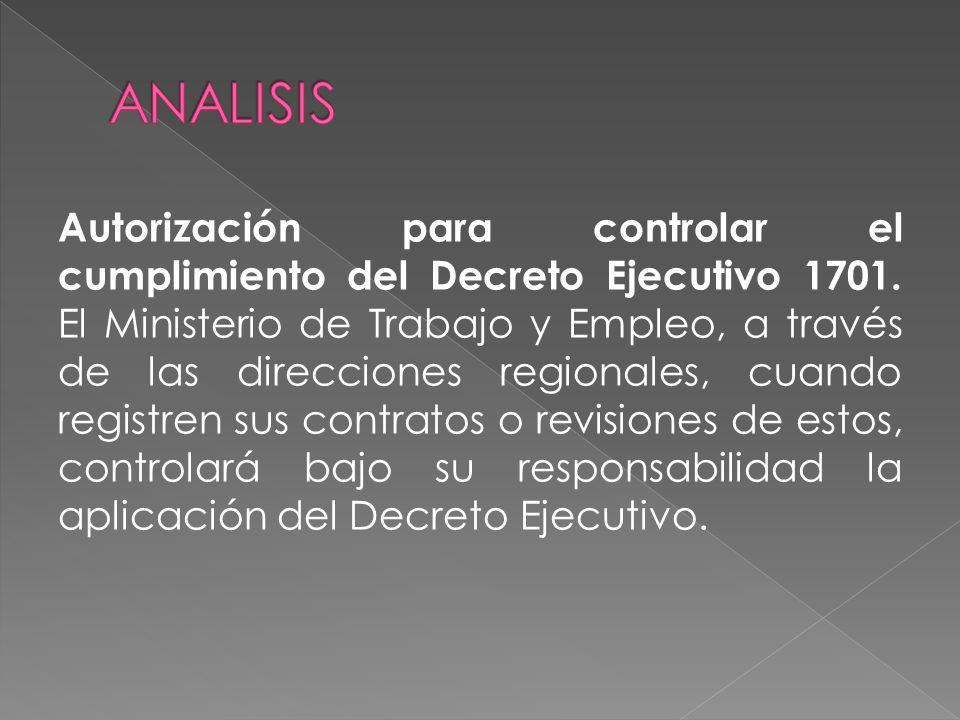 Autorización para controlar el cumplimiento del Decreto Ejecutivo 1701. El Ministerio de Trabajo y Empleo, a través de las direcciones regionales, cua