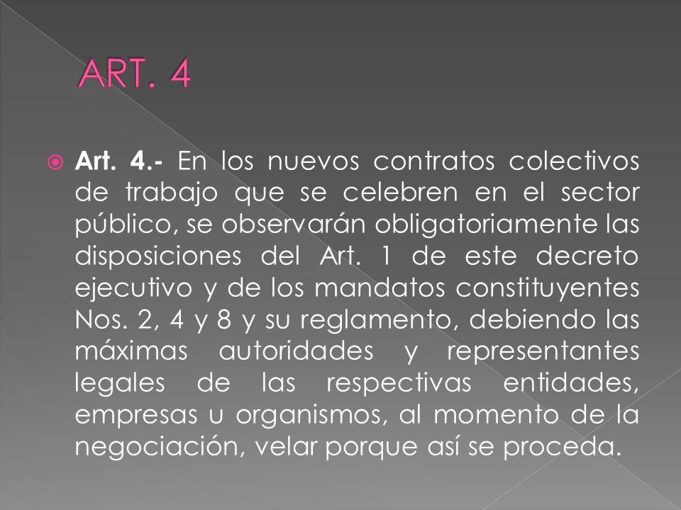 Art. 4.- En los nuevos contratos colectivos de trabajo que se celebren en el sector público, se observarán obligatoriamente las disposiciones del Art.
