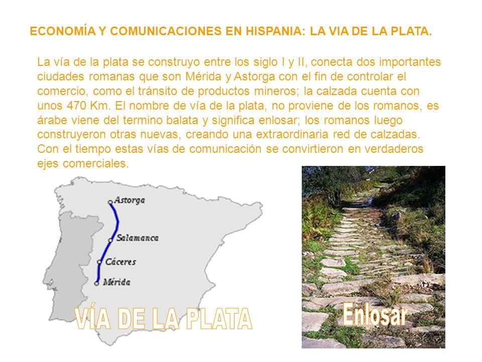 ECONOMÍA Y COMUNICACIONES EN HISPANIA: LA VIA DE LA PLATA.