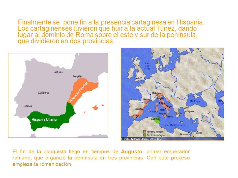 Finalmente se pone fin a la presencia cartaginesa en Hispania.