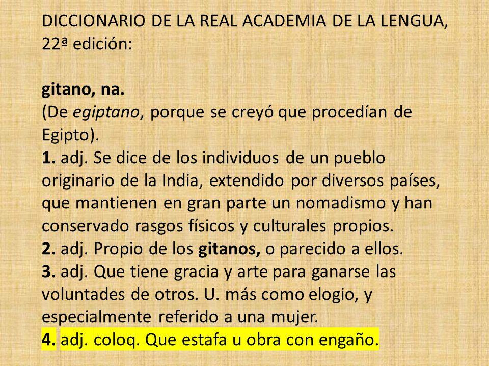 DICCIONARIO DE LA REAL ACADEMIA DE LA LENGUA, 22ª edición: gitano, na.