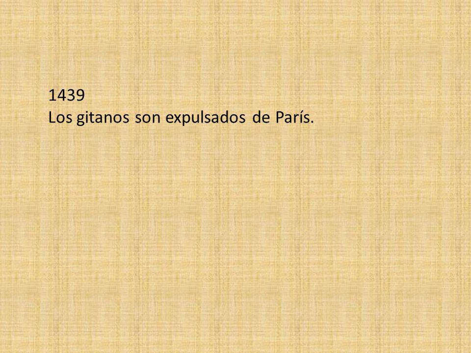 1439 Los gitanos son expulsados de París.