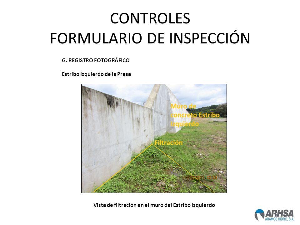 CONTROLES FORMULARIO DE INSPECCIÓN G. REGISTRO FOTOGRÁFICO Estribo Izquierdo de la Presa Vista de filtración en el muro del Estribo Izquierdo