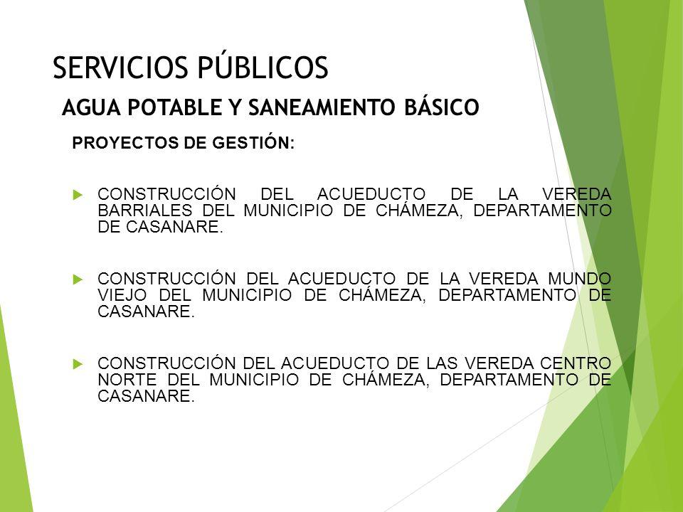 SERVICIOS PÚBLICOS AGUA POTABLE Y SANEAMIENTO BÁSICO CONSTRUIR UNA OBRA DE PROTECCIÓN A LA BOCATOMA, REPARAR LA ESTRUCTURA DE CAPTACIÓN E INSTALAR DIS
