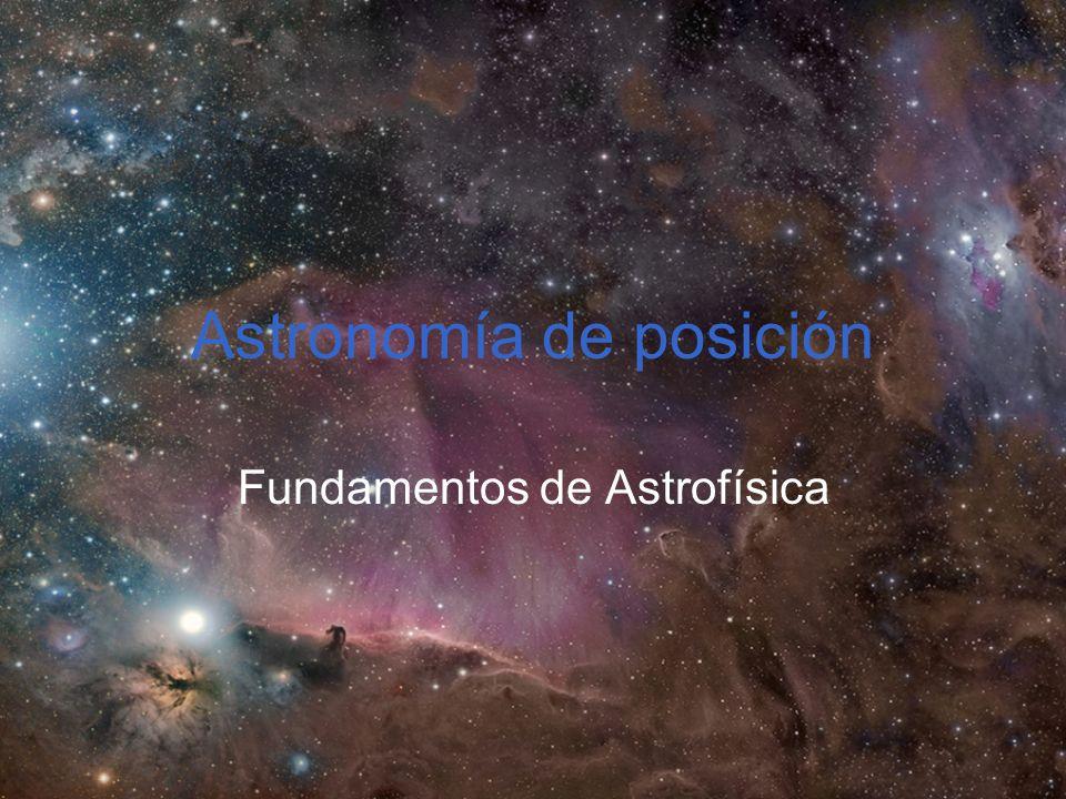 Astronomía de posición Fundamentos de Astrofísica