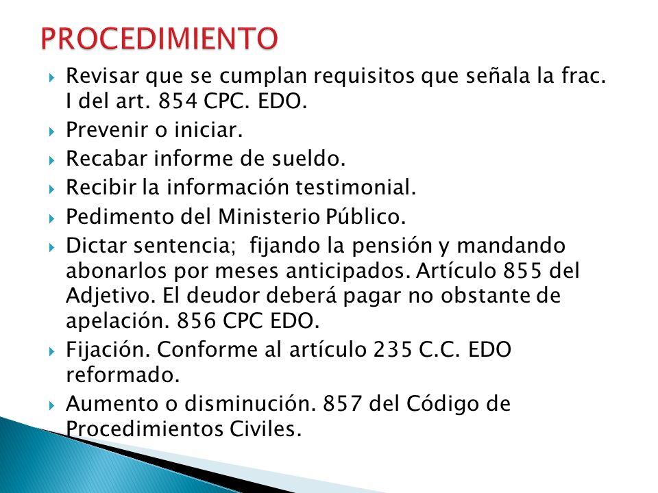 Revisar que se cumplan requisitos que señala la frac. I del art. 854 CPC. EDO. Prevenir o iniciar. Recabar informe de sueldo. Recibir la información t