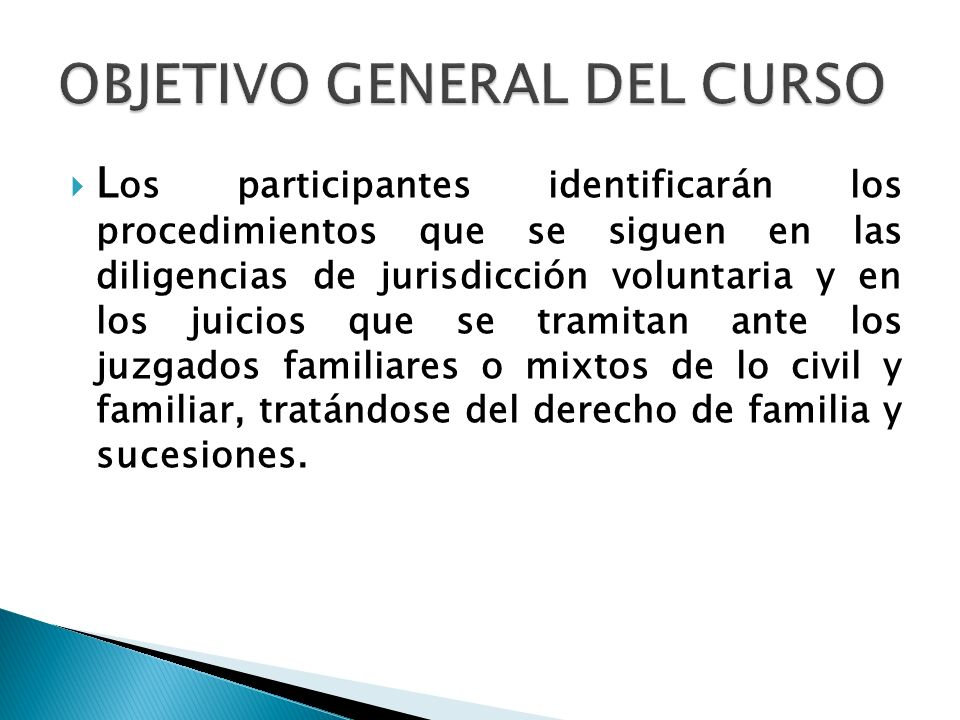L os participantes identificarán los procedimientos que se siguen en las diligencias de jurisdicción voluntaria y en los juicios que se tramitan ante
