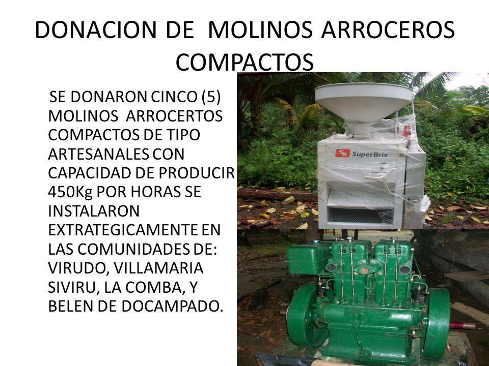 DONACION DE MOLINOS ARROCEROS COMPACTOS SE DONARON CINCO (5) MOLINOS ARROCERTOS COMPACTOS DE TIPO ARTESANALES CON CAPACIDAD DE PRODUCIR 450Kg POR HORA
