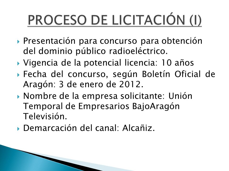 Presentación para concurso para obtención del dominio público radioeléctrico. Vigencia de la potencial licencia: 10 años Fecha del concurso, según Bol