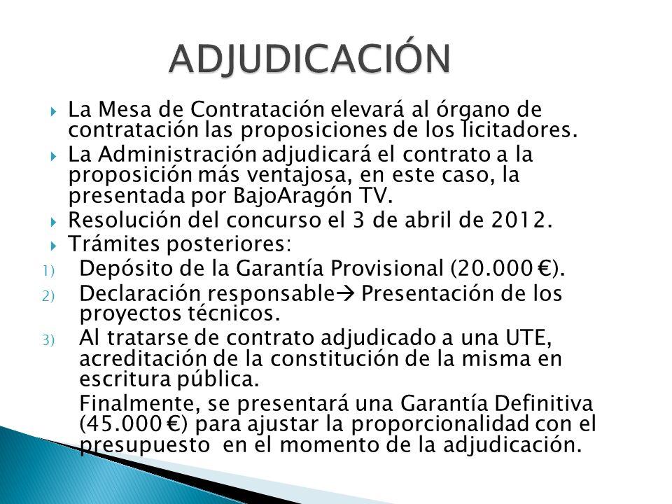 La Mesa de Contratación elevará al órgano de contratación las proposiciones de los licitadores. La Administración adjudicará el contrato a la proposic