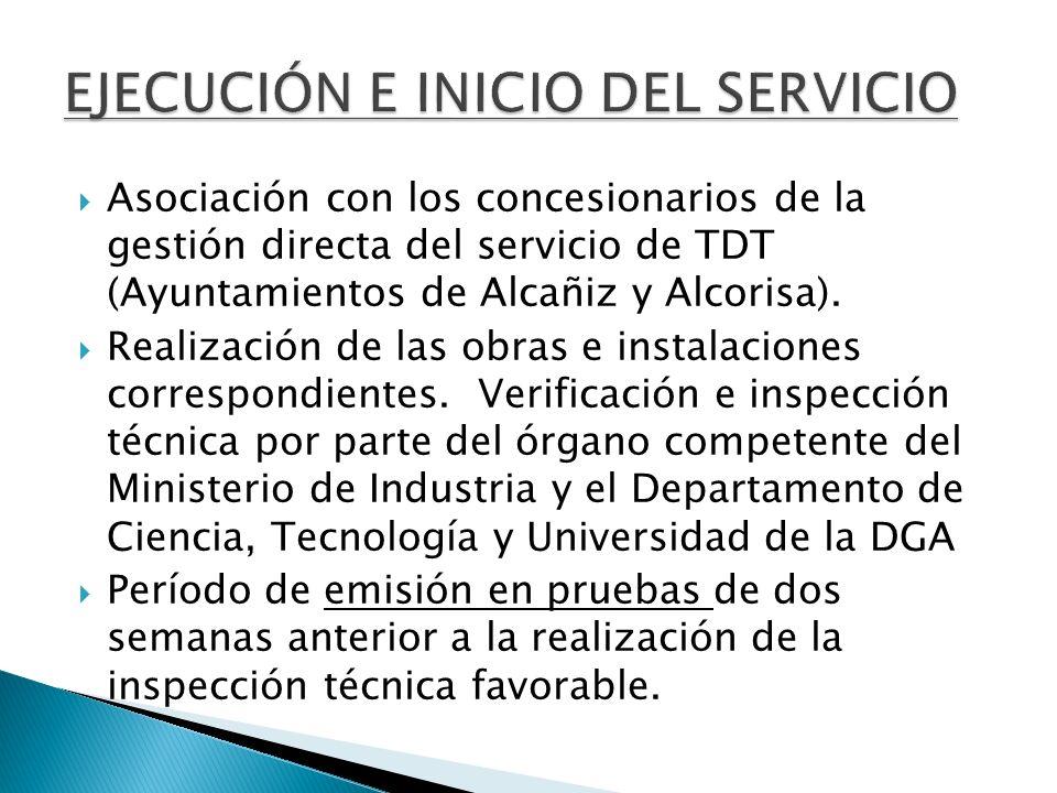 Asociación con los concesionarios de la gestión directa del servicio de TDT (Ayuntamientos de Alcañiz y Alcorisa). Realización de las obras e instalac