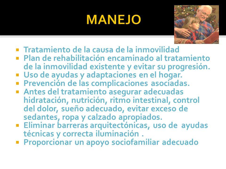 Tratamiento de la causa de la inmovilidad Plan de rehabilitación encaminado al tratamiento de la inmovilidad existente y evitar su progresión. Uso de
