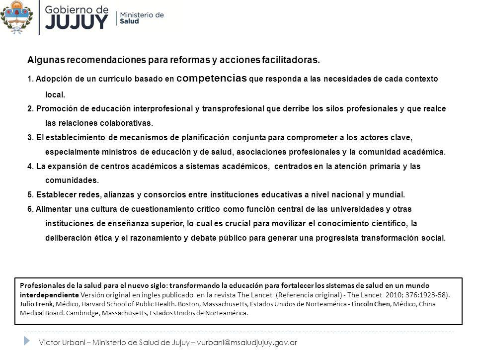 Recursos Humanos Algunas recomendaciones para reformas y acciones facilitadoras. 1. Adopción de un currículo basado en competencias que responda a las
