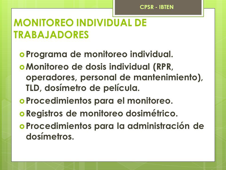 MONITOREO INDIVIDUAL DE TRABAJADORES Programa de monitoreo individual. Monitoreo de dosis individual (RPR, operadores, personal de mantenimiento), TLD